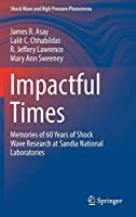 Impactful Times: Memories of 60 Years of Shock Wave Research at Sandia National Laboratories (Shock Wave and High Pressure Phenomena)