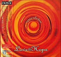 Remix Selection Love & Hope by Various Artists