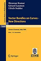 Vector Bundles on Curves - New Directions: Lectures given at the 3rd Session of the Centro Internazionale Matematico Estivo (C.I.M.E.), held in Cetraro (Cosenza), Italy, June 19-27, 1995 (Lecture Notes in Mathematics)