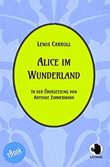 Alice im Wunderland (ApeBook Classics (ABC) 11) (German Edition) by [Carroll, Lewis]