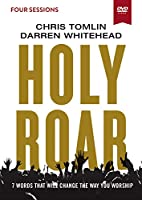 Holy Roar: 7 Words That Will Change the Way You Worship: Four Sessions [DVD]