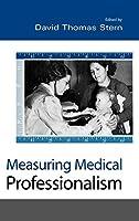 Measuring Medical Professionalism by David Thomas Stern(2005-11-17)
