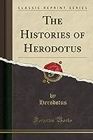 The Histories of Herodotus (Classic Reprint)