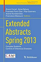 Extended Abstracts Spring 2013: Complex Systems; Control of Infectious Diseases (Trends in Mathematics)
