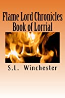Flame Lord Chronicles: Book of Lorrial