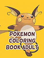 """Pokemon Coloring Book Adult: Pokemon Coloring Book Adult. Pokemon Coloring Books For Boys Ages 8-12. Awesome Pokemon Coloring Book. Fun Coloring Pages Featuring Your. Battle Scenes. 25 Pages, Size - 8.5"""" x 11"""""""