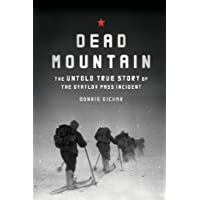 Dead Mountain: The Untold True Story of the Dyatlov Pass Incident (English Edition)