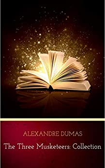 The Three Musketeers: Collection by [Dumas, Alexandre]
