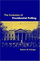 The Evolution of Presidential Polling [並行輸入品]