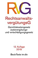 Rechtsanwaltsverguetungsgesetz (RVG): mit Gerichtskostengesetz, Gesetz ueber Gerichtskosten in Familiensachen und Justizverguetungs- und -entschaedigungsgesetz