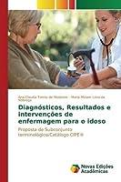 Diagnosticos, Resultados E Intervencoes de Enfermagem Para O Idoso