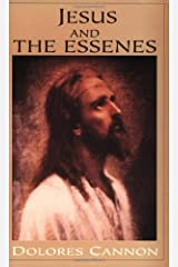 Jesus and the Essenes by Dolores Cannon(1999-12-01) -
