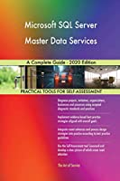 Microsoft SQL Server Master Data Services A Complete Guide - 2020 Edition
