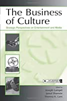 The Business of Culture (Organization and Management Series)