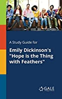 A Study Guide for Emily Dickinson's Hope Is the Thing with Feathers