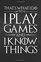 "I Play Games: Funny Video Games Gift Top That's What I Do Game Notebook, Journal for Writing, Size 6"" x 9"", 164 Pages"