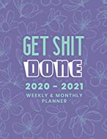 Get Shit Done 2020 - 2021 Weekly & Monthly Planner: Big Custom Planners For Keeping Busy After Retirement (Agenda & Appointment Calendar); Two Year Organizer Book (2020-2021) Customized with Dot Grid Journal; Blue Floral Design