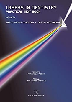Lasers In Dentistry - Practical Text Book by [Caprioglio, Claudia, Vitale, Marina Consuelo]
