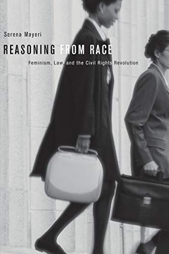 Download Reasoning from Race: Feminism, Law, and the Civil Rights Revolution 0674284305
