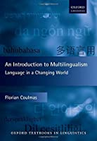 An Introduction to Multilingualism: Language in a Changing World (Oxford Textbooks in Linguistics)