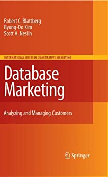 [Blattberg, Robert C., Kim, Byung-Do, Neslin, Scott A.]のDatabase Marketing: Analyzing and Managing Customers (International Series in Quantitative Marketing)