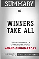 Summary of Winners Take All: The Elite Charade of Changing the World by Anand Giridharadas: Conversation Starters