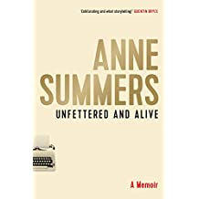 Unfettered and Alive : A memoir