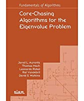 Core-Chasing Algorithms for the Eigenvalue Problem (Fundamentals of Algorithms)