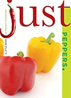 Just Peppers: A Little Book of Piquant Pleasures