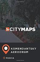 City Maps Komendantsky Aerodrom Russia