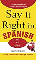Say It Right in Spanish 2nd Edition (Say It Right! Series)【洋書】 [並行輸入品]