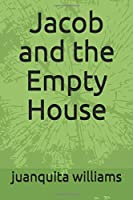 Jacob and the Empty House