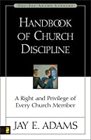 Handbook of Church Discipline (Jay Adams Library)