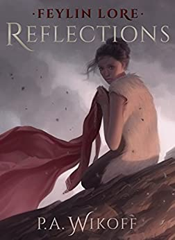 Feylin Lore: Reflections by [Wikoff, P.A.]