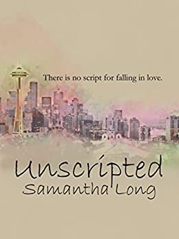 Unscripted by [Long, Samantha]