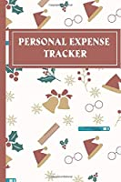Personal expense tracker: Expense tracker bill organizer notebook  to manage personal finance (120 pages   6 x 9'') Finance Journal planning workbook Christmas gift