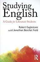 Studying English: A Guide for Literature Students by Robert Eaglestone with Jonathan Beecher Field(2015-11-20)