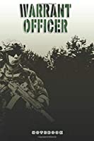 Warrant Officer Notebook: This Notebook is specially for a  Warrant Officer. 120 pages with dot lines. Unique Notebook for all Soldiers or Vererans. Perfect as a Gift or a on duty diary or on a mission