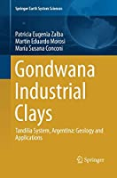 Gondwana Industrial Clays: Tandilia System, Argentina-Geology and Applications (Springer Earth System Sciences)