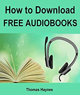 How to Download Free Audiobooks by [Haynes, Thomas]