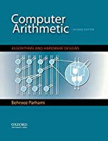Computer Arithmetic: Algorithms and Hardware Designs (The Oxford Series in Electrical and Computer Engineering)