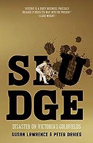 Sludge: Disaster on Victoria's Goldfi