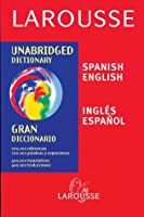 Larousse Unabridged Dictionary: Spanish-English / English-Spanish
