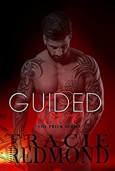 Guided Love (The Prick Series Book 1) by [Redmond, Tracie]