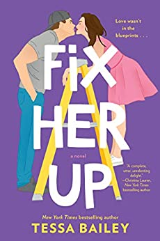 Fix Her Up: A Novel by [Bailey, Tessa]