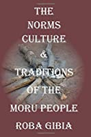 The Norms, Culture & Traditions of the Moru People