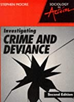 Investigating Crime and Deviance (Sociology in Action S.)