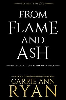 From Flame and Ash (Elements of Five Book 2) by [Ryan, Carrie Ann]