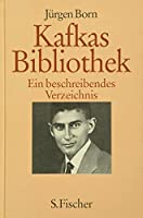 Kafkas Bibliothek. Ein beschreibendes Verzeichnis