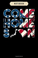 Notebook: Come home soon japan south carolina  Notebook 6x9(100 pages)Blank Lined Paperback Journal For Student, kids, women, girls, boys, men, birthday gifts Veteran day gifts notebook